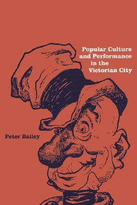Popular Culture and Performance in the Victorian City   2003 9780521543484 Front Cover