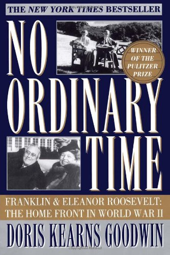 No Ordinary Time Franklin and Eleanor Roosevelt - The Home Front in World War II  1994 edition cover