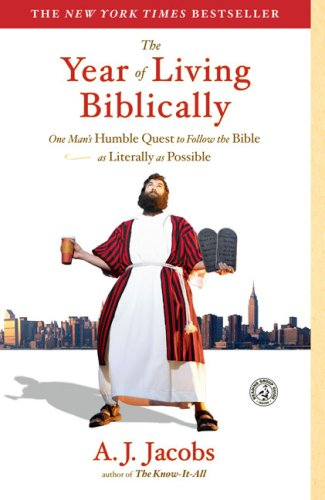 Year of Living Biblically One Man's Humble Quest to Follow the Bible as Literally as Possible  2008 edition cover