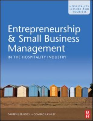 Entrepreneurship and Small Business Management in the Hospitality Industry   2009 9780750684484 Front Cover