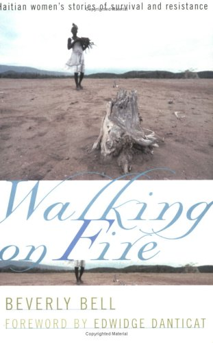 Walking on Fire Haitian Women's Stories of Survival and Resistance  2002 edition cover