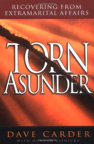 Torn Asunder Recovering from an Extramarital Affair Revised  edition cover