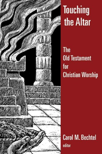 Touching the Altar The Old Testament for Christian Worship  2008 edition cover