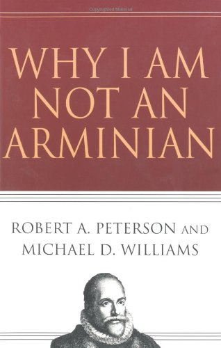 Why I Am Not an Arminian   2004 edition cover