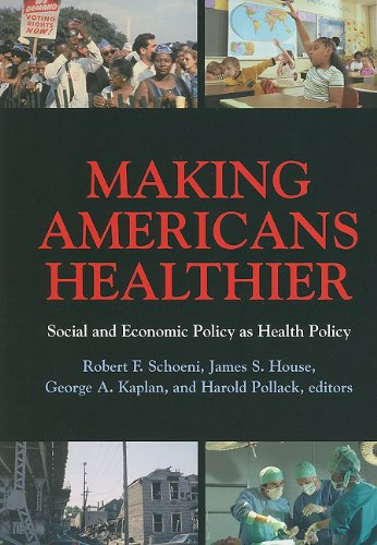 Making Americans Healthier Social and Economic Policy as Health Policy  2010 edition cover