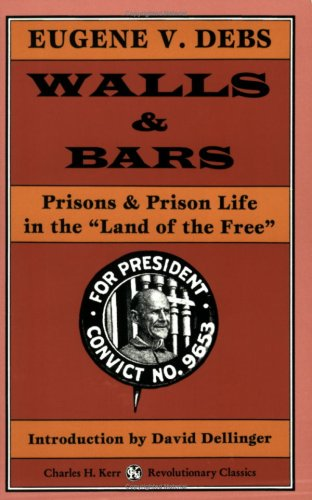 Walls and Bars Prisons Memoirs of Eugene V. Debs  2000 edition cover
