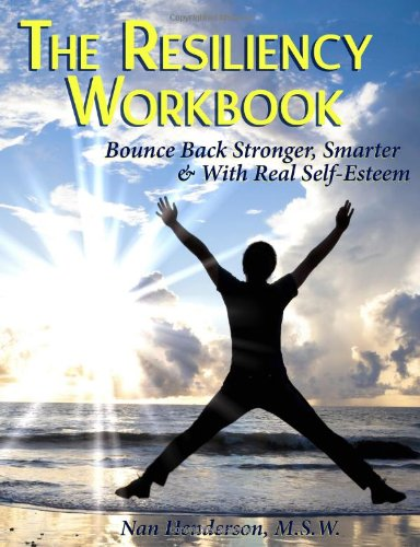 Resiliency Workbook Bounce Back Stronger, Smarter and with Real Self-Esteem N/A edition cover