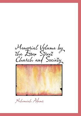 Memorial Volume by the Essex Street Church and Society N/A 9781115332484 Front Cover