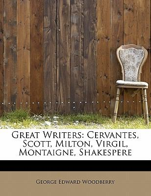 Great Writers Cervantes, Scott, Milton, Virgil, Montaigne, Shakespere N/A 9781115738484 Front Cover