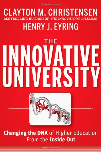 Innovative University Changing the DNA of Higher Education from the Inside Out  2011 edition cover