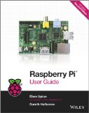 Raspberry Pi User Guide:   2013 9781118795484 Front Cover