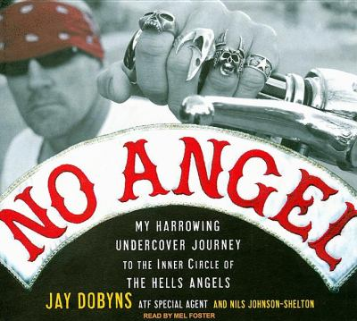 No Angel: My Harrowing Undercover Journey to the Inner Circle of the Hells Angels, Library Edition  2009 9781400142484 Front Cover