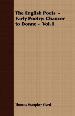 English Poets - Early Poetry Chaucer to Donne - Vol. I N/A 9781406702484 Front Cover