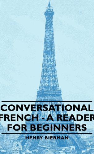 Conversational French: A Reader for Beginners  2007 9781406760484 Front Cover