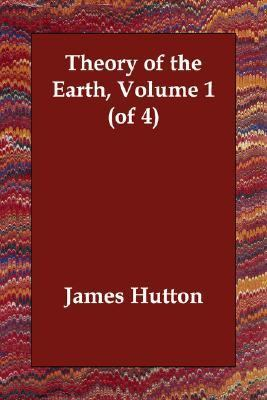 Theory of the Earth Volume 1 of 4 N/A 9781406814484 Front Cover