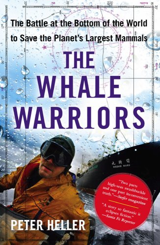 Whale Warriors The Battle at the Bottom of the World to Save the Planet's Largest Mammals  2008 edition cover