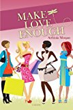 Make Love Enough  N/A 9781492235484 Front Cover