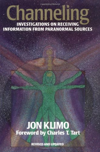 Channeling Investigations on Receiving Information from Paranormal Sources, Second Edition 2nd 1998 9781556432484 Front Cover
