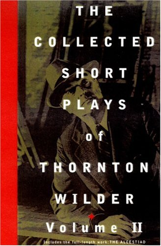 Collected Short Plays of Thornton Wilder   1999 edition cover