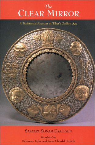 Clear Mirror A Traditional Account of Tibet's Golden Age N/A edition cover
