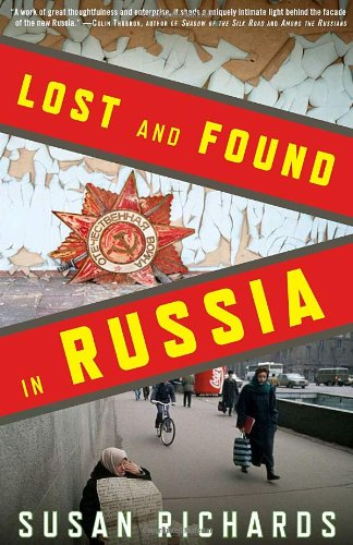 Lost and Found in Russia Lives in the Post-Soviet Landscape  2010 9781590513484 Front Cover