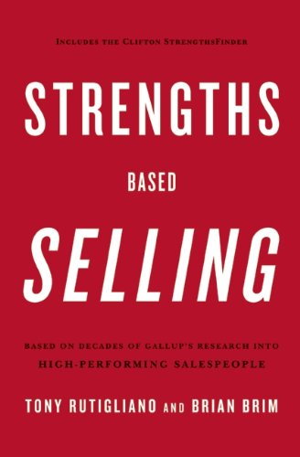 Strengths Based Selling Based on Decades of Gallup's Research into High-Performing Salespeople N/A edition cover