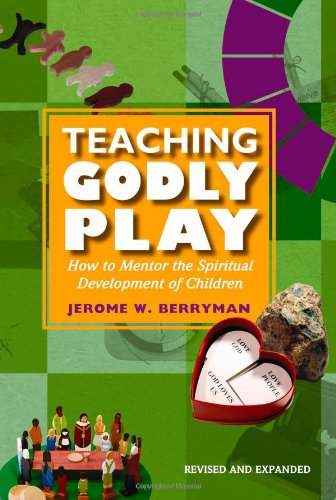 Teaching Godly Play How to Mentor the Spiritual Development of Children 2nd (Revised) edition cover