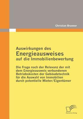 Auswirkungen des Energieausweises Auf Die Immobilienbewertung   2010 9783836684484 Front Cover