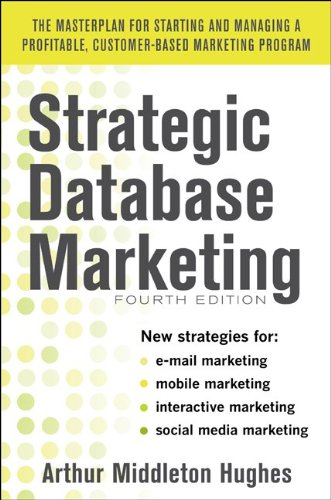 Strategic Database Marketing 4e: the Masterplan for Starting and Managing a Profitable, Customer-Based Marketing Program  4th 2012 edition cover