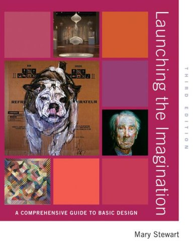 Launching the Imagination A Comprehensive Guide to Basic Design 3rd 2008 edition cover