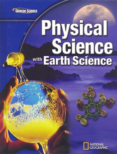 Glencoe Physical Science with Earth Science   2009 (Student Manual, Study Guide, etc.) 9780078802485 Front Cover