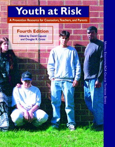 Youth at Risk A Prevention Resource for Counselors, Teachers, and Parents 4th 2006 (Revised) edition cover