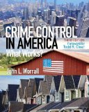 Crime Control in America What Works? 3rd 2015 9780133495485 Front Cover