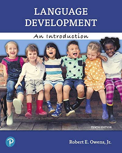 Language Development: An Introduction  2019 9780135206485 Front Cover