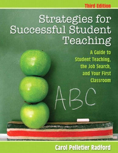 Strategies for Successful Student Teaching A Guide to Student Teaching, the Job Search, and Your First Classroom 3rd 2013 (Revised) edition cover