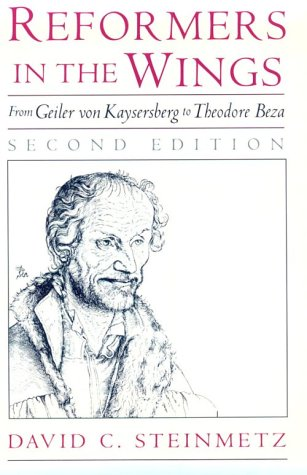 Reformers in the Wings From Geiler Von Kaysersberg to Theodore Beza 2nd 2001 (Revised) edition cover