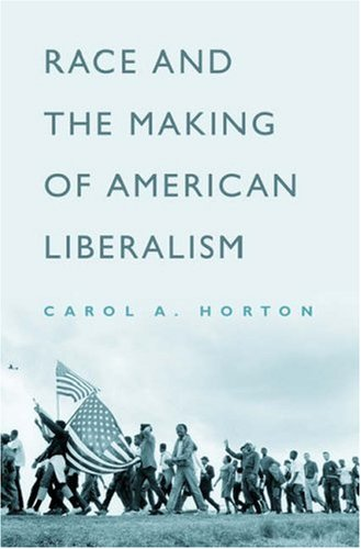 Race and the Making of American Liberalism   2005 9780195143485 Front Cover