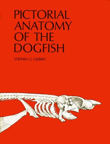 Pictorial Anatomy of the Dogfish  2nd 1973 edition cover
