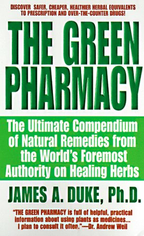 Green Pharmacy The Ultimate Compendium of Natural Remedies from the World's Foremost Authority on Healing Herbs  1997 edition cover