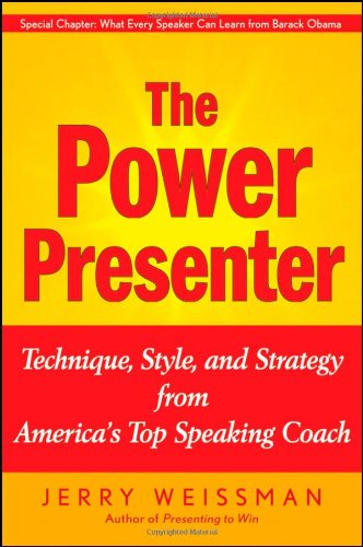 Power Presenter Technique, Style, and Strategy from America's Top Speaking Coach  2009 9780470376485 Front Cover