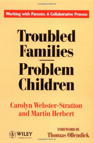 Troubled Families-Problem Children Working with Parents - A Collaborative Process  1994 9780471944485 Front Cover