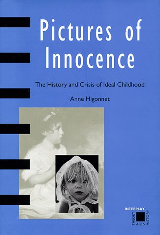 Pictures of Innocence The History and Crisis of Ideal Childhood  1998 edition cover