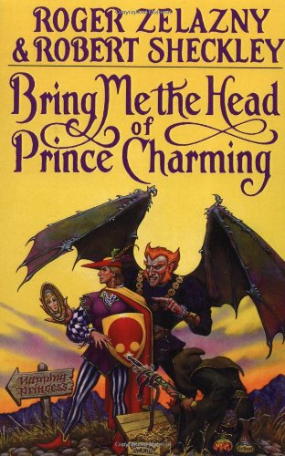 Bring Me the Head of Prince Charming A Novel N/A 9780553354485 Front Cover