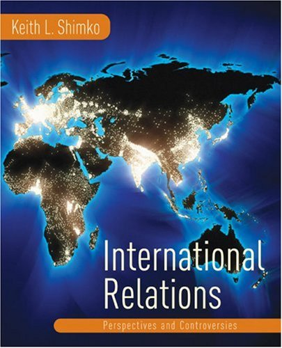 International Relations Perspectives and Controversies  2005 9780618215485 Front Cover