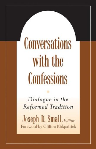 Conversations with the Confessions Dialogue in the Reformed Tradition  2005 9780664502485 Front Cover