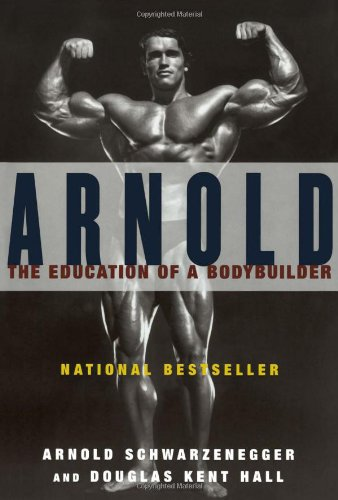 Arnold The Education of a Bodybuilder  2005 (Reprint) edition cover
