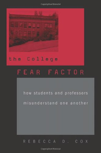 College Fear Factor How Students and Professors Misunderstand One Another  2009 9780674035485 Front Cover