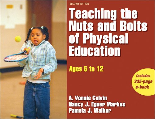 Teaching the Nuts and Bolts of Physical Education, Ages 5 to 12  2nd 2008 9780736067485 Front Cover