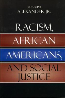 Racism, African Americans, and Social Justice   2005 9780742543485 Front Cover