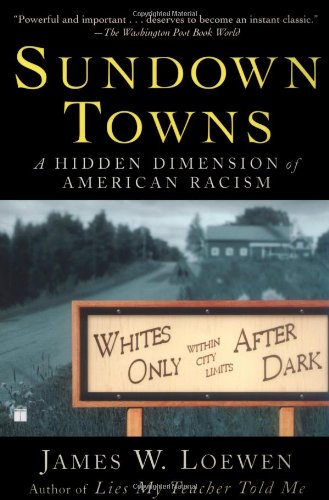 Sundown Towns A Hidden Dimension of American Racism  2006 edition cover